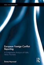 European Foreign Conflict Reporting (Media, War and Security)
