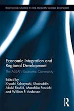 Economic Integration and Regional Development (Routledge Studies in the Modern World Economy)
