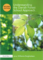 Understanding the Danish Forest School Approach (Understanding the ! Approach)