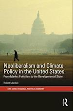 The Neoliberalism and Climate Policy in the United States (Ripe Series in Global Political Economy)
