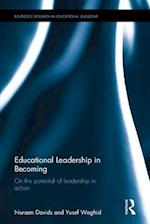 Educational Leadership in Becoming (Routledge Research in Educational Leadership)