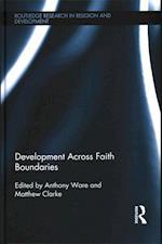Development Across Faith Boundaries (Routledge Research in Religion and Development)