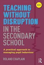 Teaching without Disruption in the Secondary School