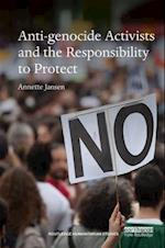 Anti-Genocide Activists and the Responsibility to Protect (Routledge Humanitarian Studies)