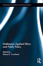 Hobbesian Applied Ethics and Public Policy (Routledge Research in Applied Ethics)