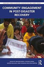 Community Engagement in Post-Disaster Recovery (Routledge Studies in Hazards Disaster Risk and Climate Change)