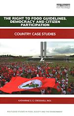 The Right to Food Guidelines, Democracy and Citizen Participation (Routledge Studies in Food Society and the Environment)