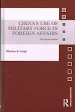 China's Use of Military Force in Foreign Affairs (Asian Security Studies)