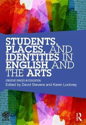 Students, Places and Identities in English and the Arts