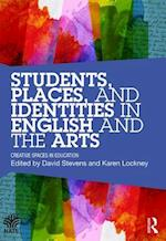 Students, Places, and Identities in English and the Arts (National Association for the Teaching of English Nate)