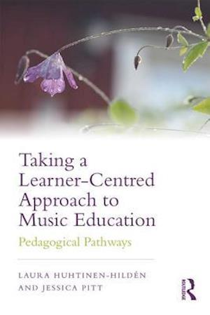Taking a Learner-Centred Approach to Music Education
