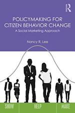 Policymaking for Citizen Behavior Change