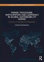 Power, Procedure, Participation and Legitimacy in Global Sustainability Norms (Globalization Law and Policy)