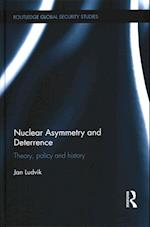 Nuclear Asymmetry and Deterrence (Routledge Global Security Studies)