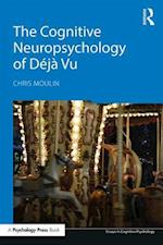 The Cognitive Neuropsychology of Deja Vu (Essays in Cognitive Psychology)