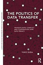The Politics of Data Transfer (Routledge Studies in Global Information Politics and Society)