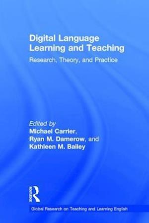 Digital Language Learning and Teaching : Research, Theory, and Practice