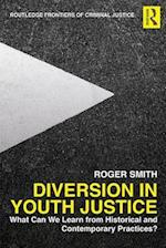Diversion in Youth Justice (Routledge Frontiers of Criminal Justice)