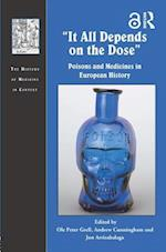 'It All Depends on the Dose' (The History of Medicine in Context)