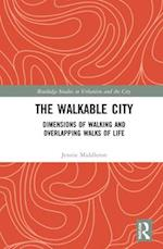 The Walkable City (Routledge Studies in Urbanism and the City)