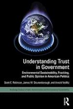 Understanding Trust in Government (Routledge Studies in Public Administration and Environmental Sustainability)