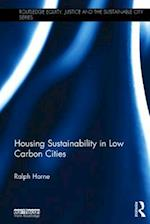 Housing Sustainability in Low Carbon Cities (Advances in Urban Sustainability)