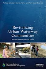 Revitalizing Urban Waterway Communities (Earthscan Studies in Water Resource Management)