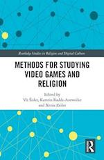 Methods for Studying Video Games and Religion (Routledge Studies in Religion and Digital Culture)