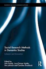 Social Research Methods in Dementia Studies (Routledge Advances in Research Methods)
