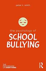 The Psychology of School Bullying (Psychology of Everything)