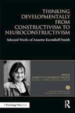 Thinking Developmentally from Constructivism to Neuroconstructivism (World Library of Psychologists)