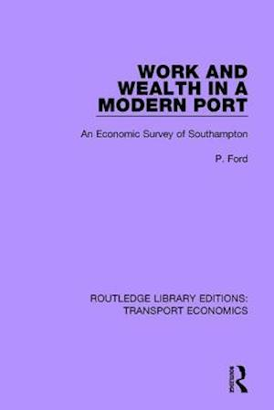Work and Wealth in a Modern Port