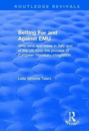 Betting for and Against EMU: Who Wins and Loses in Italy and in the UK from the Process of European Monetary Integration