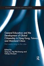 General Education and the Development of Global Citizenship in Hong Kong, Taiwan and Mainland China (Routledge Research in Asian Education)