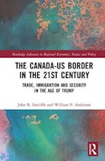The Canada-US Border in the 21st Century (Routledge Advances in Regional Economics Science and Policy)
