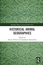 Historical Animal Geographies (Routledge Human Animal Studies Series)