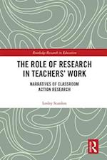 The Role of Research in Teachers' Work (Routledge Research in Education)
