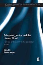 Education, Justice and the Human Good (Routledge International Studies in the Philosophy of Education)