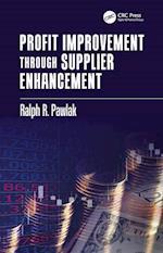 Profit Improvement Through Supplier Enhancement (Industrial Innovation Series)
