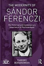 The Modernity of Sandor Ferenczi (Relational Perspectives Book Series)