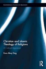 Christian and Islamic Theology of Religions (Routledge Studies in Religion)