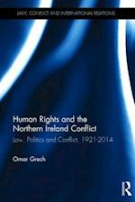 Human Rights and the Northern Ireland Conflict (Law Conflict and International Relations)
