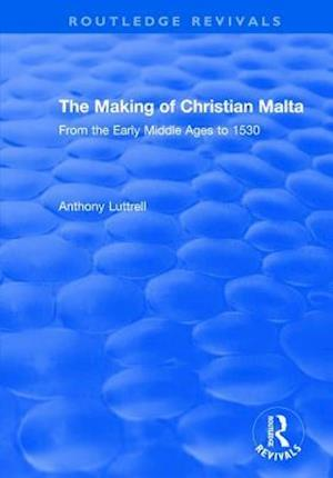 The Making of Christian Malta