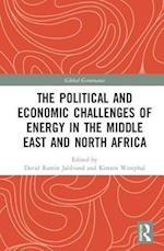 The Political and Economic Challenges of Energy in the Middle East and North Africa (Global Governance)