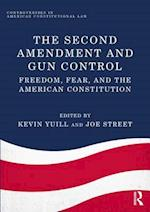 The Second Amendment and Gun Control (Controversies in American Constitutional Law)