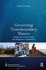 Governing Transboundary Waters : Canada, the United States, and Indigenous Communities