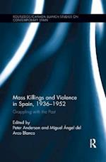 Mass Killings and Violence in Spain, 1936-1952