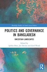 Politics and Governance in Bangladesh (Routledge Studies in South Asian Politics)