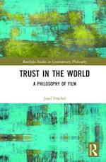 Trust in the World (Routledge Studies in Contemporary Philosophy)