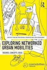 Exploring Networked Urban Mobilities (Networked Urban Mobilities Series)